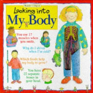 Looking into My Body (A Reader's Digest young families book)