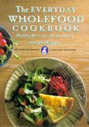 Everyday Wholefood Cookbook N8, The