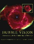 Hubble Vision: Astronomy with the Hubble Space Telescope