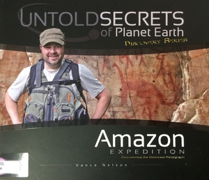 Amazon Expedition : Untold Secrets of Planet Earth