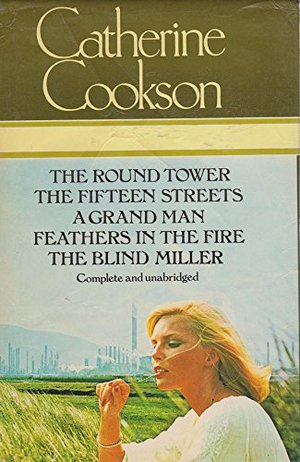 5 Books in One: The Round Tower, The Fifteen Streets, A Grand Man, Feathers in the Fire, The Blind Miller