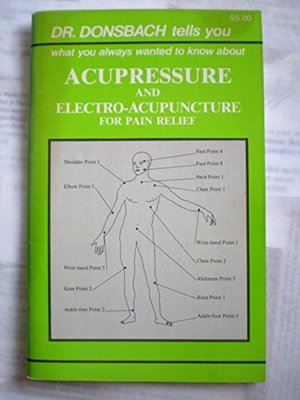 Dr. Donsbach tells you what you always wanted to know about acupressure and electro-acupuncture for pain relief