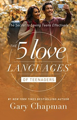 5 Love Languages of Teenagers: The Secret to Loving Teens Effecti, The