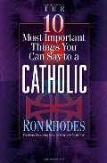 10 Most Important Things You Can Say to a Catholic, The