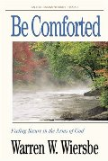 Be Comforted (Isaiah): Feeling Secure in the Arms of God (The BE Series Commentary)