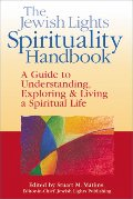 Jewish Lights Spirituality Handbook: A Guide to Understanding, Exploring & Living a Spiritual Life, The