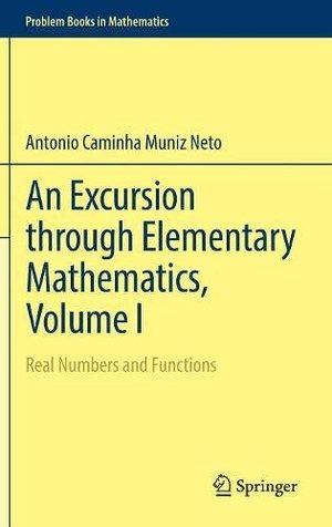 Excursion through Elementary Mathematics, Volumes  I - II - III.