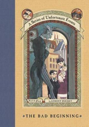 Bad Beginning (A Series of Unfortunate Events #1), The