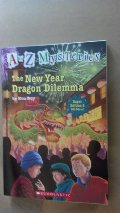 New Year Dragon Dilemma (A to z Mysteries), The