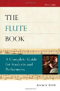 Flute Book: A Complete Guide for Students and Performers (Oxford Musical Instrument Series), The