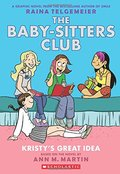 Baby-Sitters Club Graphic Novel #1: Kristy's Great Idea (Full Color Edition), The