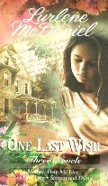 One Last Wish: Three Novels (One Last Wish, #3, 5-6)