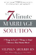 7-Minute Marriage Solution, The: 7 Things to Start! 7 Things to Stop!