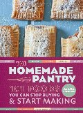 Homemade Pantry: 101 Foods You Can Stop Buying and Start Making, The