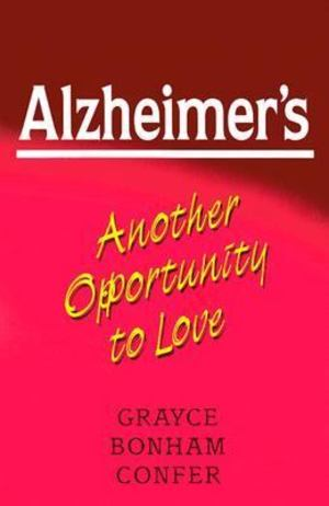 Alzheimer's... Another Opportunity to Love