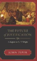 Future Of Justification: A Response to N. T. Wright, The