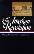 American Revolution: Writings from the War of Independence (Library of America), The
