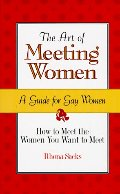 Art of Meeting Women: A Guide for Gay Women, The