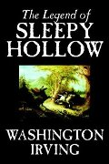 Legend of Sleepy Hollow (complete & unabridged), The