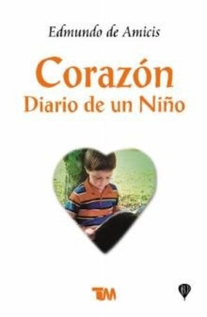 Corazon/ Heart: Diario De Un Nino/ Diary of a Child (Spanish Edition)