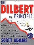 Dilbert Principle: A Cubicle's-Eye View of Bosses, Meetings, Management Fads & Other Workplace Afflictions, The