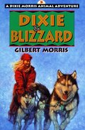 Dixie & Blizzard (Dixie Morris Animal Adventure #9)