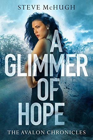 Glimmer of Hope (The Avalon Chronicles), A