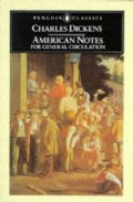 American Notes for General Circulation (Penguin English Library)