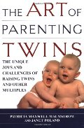 Art of Parenting Twins: The Unique Joys and Challenges of Raising Twins and Other Multiples, The