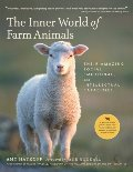 Inner World of Farm Animals: Their Amazing Social, Emotional, and Intellectual Capacities, The