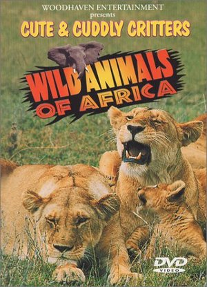 Cute & Cuddly Critters: Wild Animals of Africa