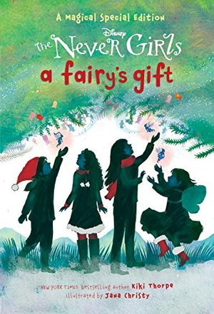 Fairy's Gift (Disney: The Never Girls), A