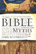 Bible among the Myths: Unique Revelation or Just Ancient Literature?, The