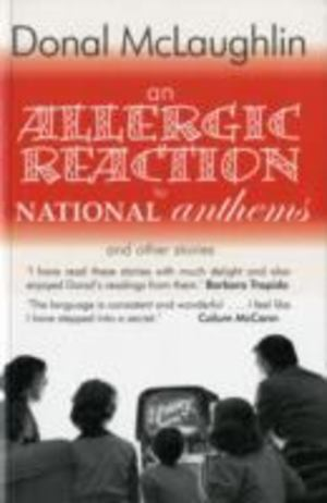 Allergic Reaction to National Anthems and Other Stories, An