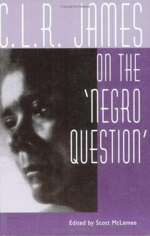 C. L. R. James on the 'Negro Question'