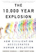 10,000 Year Explosion: How Civilization Accelerated Human Evolution, The