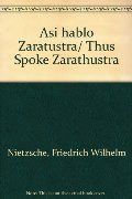 Asi hablo Zaratustra/ Thus Spoke Zarathustra (Spanish Edition)