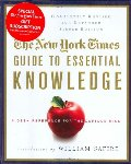 New York Times Guide to Essential Knowledge, Second Edition: A Desk Reference for the Curious Mind, The
