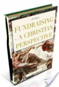 Fundraising : A Christian Perspective