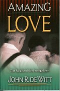 Amazing Love: Christ's Best Known Parable The Prodigal Son