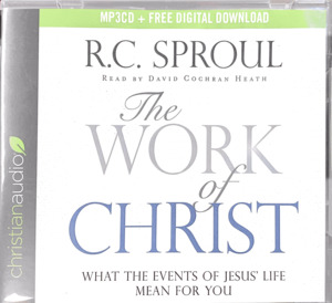 Work of Christ: What the Events of Jesus' Life Mean For You, The