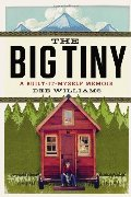 Big Tiny: A Built-It-Myself Memoir, The