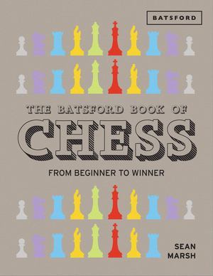 Batsford Book of Chess, The