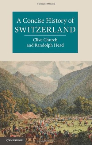 Concise History of Switzerland, A