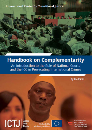 Handbook on Complementarity An Introduction to the Role of National Courts and the ICC in Prosecuting International Crimes