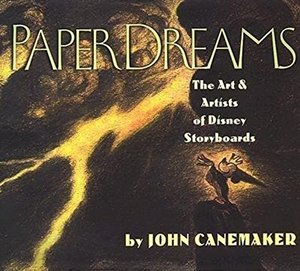 Paper Dreams: The Art And Artists Of Disney Storyboards