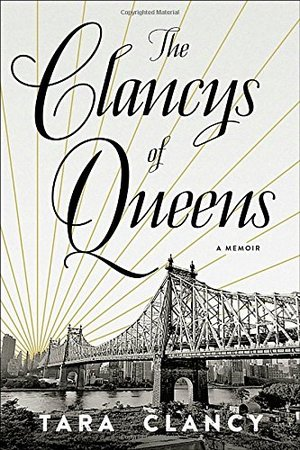 Clancys of Queens: A Memoir, The