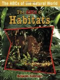 Abcs of Habitats (Abcs of the Natural World), The