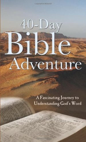40-Day Bible Adventure: A Fascinating Journey to Understanding God's Word (VALUE BOOKS), The