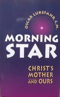 Morning Star: Christ's Mother and Ours
